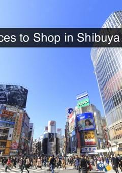 Top 10 Places to Shop in Shibuya for Every Need