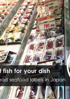 Pick the right fish for your dish - How to read seafood labels in Japan