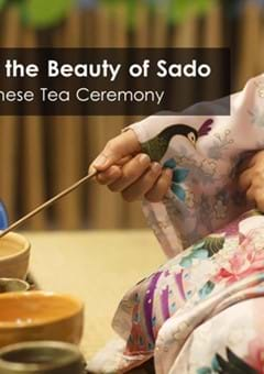 Experience the Beauty of Sado, the Japanese Tea Ceremony