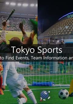 Tokyo Sports: Where to Find Events, Team Information and More